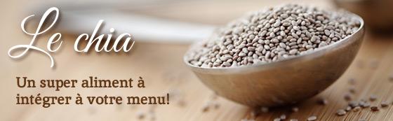 Le chia : Un super aliment à intégrer à votre menu